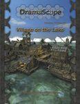 RPG Item: DramaScape Fantasy Volume 056: Village on the Lake