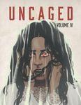 RPG Item: Uncaged Volume IV