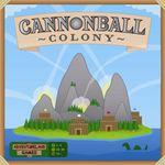 Board Game: Cannonball Colony