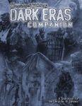 RPG Item: Chronicles of Darkness: Dark Eras Companion