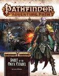 RPG Item: Pathfinder #120: Vault of the Onyx Citadel