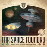 Board Game: Far Space Foundry