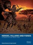 Board Game: Heroes, Villains and Fiends: A Companion for In her Majesty's Name
