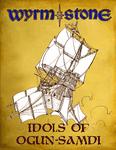 RPG Item: Wyrmstone: Idols of Ogun-Samdi