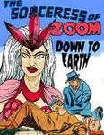 RPG Item: The Sorceress of Zoom: Down to Earth