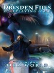 RPG Item: The Dresden Files Roleplaying Game, Volume 2: Our World