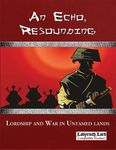 RPG Item: An Echo, Resounding: A Sourcebook for Lordship and War