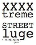 Family: XXXXtreme STREET luge