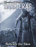 RPG Item: Chronicles of Darkness: Dark Eras: Beneath the Skin