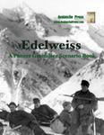 Board Game: Edelweiss: A Panzer Grenadier Scenario Book