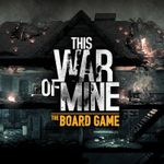 Board Game: This War of Mine: The Board Game