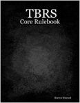 RPG Item: TBRS - Core Rulebook