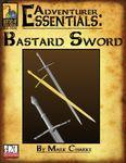 RPG Item: Adventurer Essentials: Bastard Sword