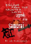 RPG Item: Legends of the Samurai: The Escape from the Haunted Lands