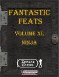 RPG Item: Fantastic Feats Volume 40: Ninja