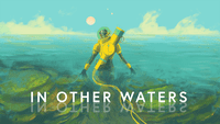 Video Game: In Other Waters