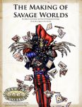 RPG Item: The Making of Savage Worlds