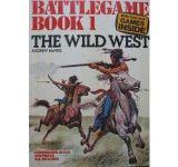 Battlegame Book 1: The Wild West