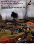 Board Game: Onslaught to Orsha: Operation Bagration – The Death of Army Group Center, June-July 1944