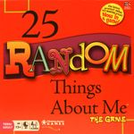 Board Game: 25 Random Things About Me