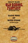 RPG Item: Old School Fantasy #04: Slave Pens of Moss Stone (Savage Worlds)
