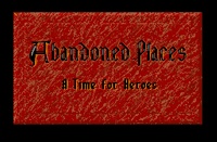 Video Game: Abandoned Places: A Time For Heroes