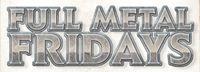 Series: Full Metal Fridays