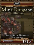 RPG Item: Mini-Dungeon Collection 017: Shadows of Madness (Pathfinder)