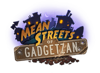 Video Game: Hearthstone: Mean Streets of Gadgetzan