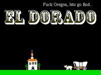 Video Game: Fuck Oregon Let's Go Find El Dorado