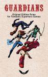 RPG Item: Guardians: Original Edition Rules for Fantastic Superhero Games