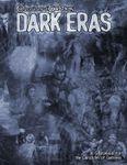 RPG Item: Chronicles of Darkness: Dark Eras
