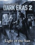 RPG Item: Chronicles of Darkness: Dark Eras 2: Light of the Sun