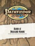 RPG Item: Pathfinder Society Scenario 0-10: Blood at Dralkard Manor