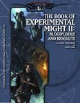 RPG Item: Book of Experimental Might II: Bloody, Bold, and Resolute