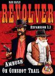 Board Game: Revolver Expansion 1.1: Ambush on Gunshot Trail