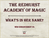RPG Item: The Redhurst Academy of Magic Web Enhancement #4: What's In Her Name?