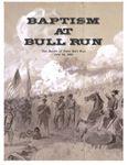 Board Game: Baptism at Bull Run