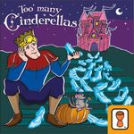 Board Game: Too Many Cinderellas