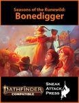 RPG Item: Seasons of the Runewild: Bonedigger (PF2)