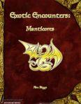 RPG Item: Exotic Encounters: Manticores