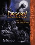 RPG Item: Forsaken Chronicler's Guide Volume 3: To Transform