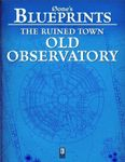 RPG Item: 0one's Blueprints: The Ruined Town, Old Observatory