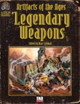 RPG Item: Artifacts of the Ages: Legendary Weapons