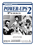 RPG Item: GURPS Power-Ups 2: Perks