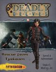 RPG Item: Deadly Delves: Rescue from Tyrkaven (5E)