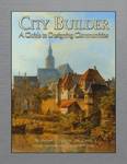 RPG Item: City Builder: A Guide to Designing Communities