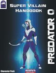 RPG Item: The Super Villain Handbook Character Pack: Predator 0 (ICONS)