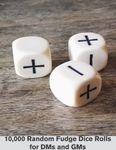 RPG Item: 10,000 Random Fudge Dice Rolls