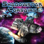 Board Game: Shadowstar Corsairs